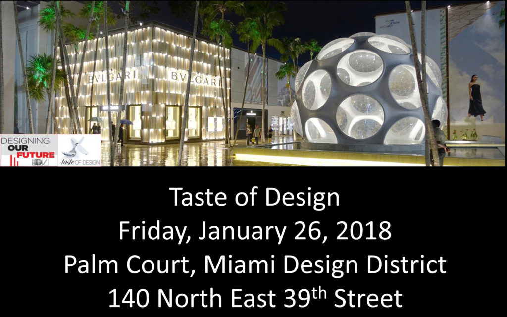 Taste of Design Friday, January 26, 2018 Palm Court, Miami Design District, 140 North East 39th Street